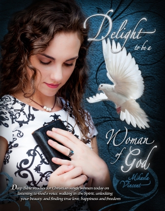 Delight to Be a Woman of God (MV best seller Bible study guide/devotion workbook on drawing near to God, acceptance, dating, loving well, armor of God, spiritual warfare, battlefield of the mind, Jesus calling, overcoming fear, depression, strongholds): Deep Bible studies for Christian single women today on listening to God's voice, walking in the Spirit, unlocking your beauty, and finding true love, happiness and freedom (hearing God, making wise choices, knowing God's will, breaking free, friendship)