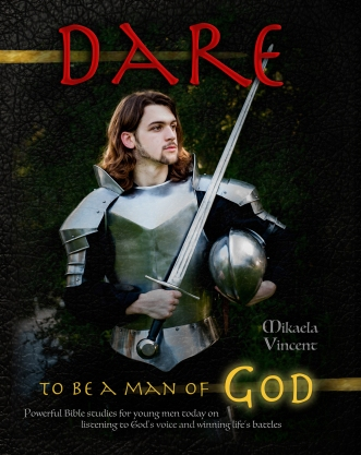Dare to Be a Man of God (Bible study guide/devotion workbook manual to manhood on armor of God, spiritual warfare, experiencing God's power, freedom from strongholds, hearing God, radical forgiveness, dating, finding true love, happiness, MV best seller): Powerful Bible Studies for Young Men Today on Listening to God's Voice and Winning Life's Battles (war room worship, breaking free from sexual thought, making wise choices, walking in the Spirit, humility, loving well, Jesus calling, finding a Godly wife)